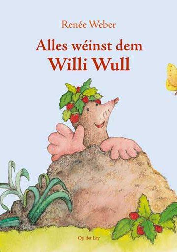 Alles wéinst dem Willi Wull